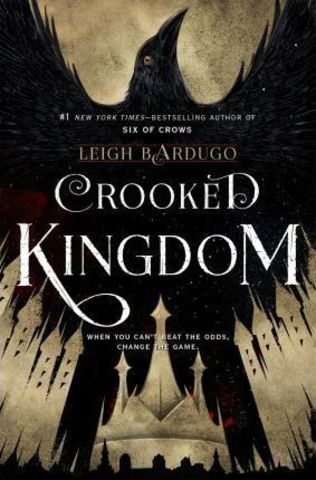 Crooked Kingdom : A Sequel to Six of Crows