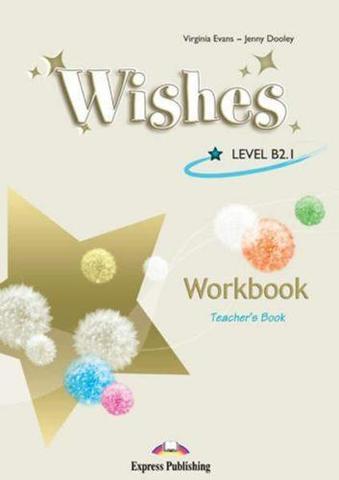 wishes b2.1 workbook - рабочая тетрадь teacher's