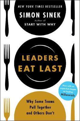Kitab Leaders Eat Last: Why Some Teams Pull Together and Others Don't | Simon Sinek