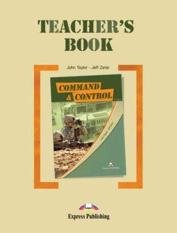 Command & Control (Teacher's Book) - Книга для учителя