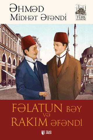 Fəlatun Bəy və Rakim Əfəndi