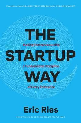 Kitab The Startup Way: How Entrepreneurial Management Transforms Culture and Drives Growth   Eric Ries