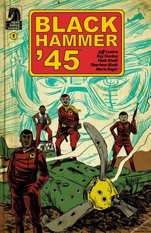 Black Hammer'45: From the world of Black Hammer