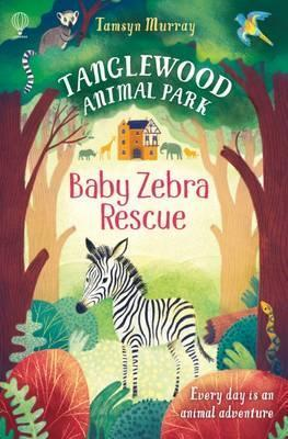 Kitab TangleWood Animal Park (1): Baby Zebra Resue   Tamsyn Murray