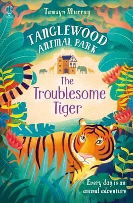 Kitab TangleWood Animal Park (2): The Troublesome Tiger | Tamsyn Murray