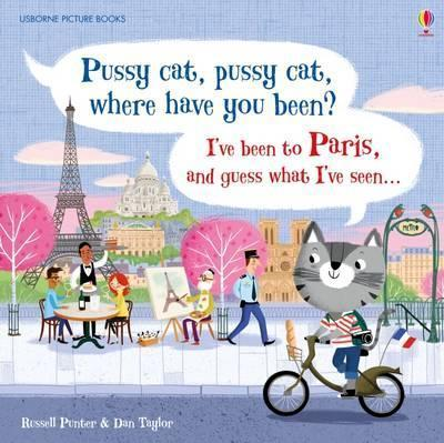 Kitab Pussy Cat, Pussy Cat, Where Have You Been? I've Been to Paris and Guess What I've Seen…   Russell Punter