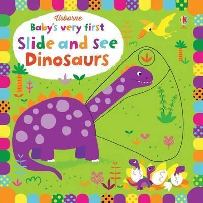 Kitab Baby's Very First Slide and See Dinosaurs   Fiona Watt