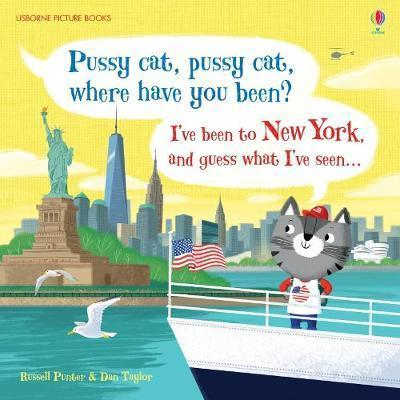 Kitab Pussy Cat, Pussy Cat, Where Have You Been? I've Been to New York and Guess What I've Seen…   Russell Punter