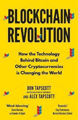 Kitab Blockchain Revolution: How the Technology Behind Bitcoin and Other Cryptocurrencies is Changing the World   Don Tapscott