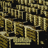 DeaDKeDы / INCorporated Rock (CD)