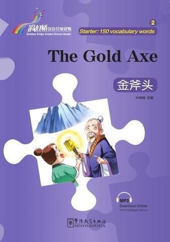 Rainbow Bridge Graded Chinese Reader: The Gold Axe