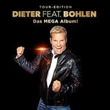 Dieter Bohlen / Dieter feat. Bohlen: Das Mega Album - Tour-Edition (CD)