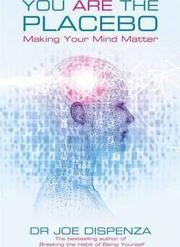 Kitab You Are the Placebo: Making Your Mind Matter | Joe Dispenza
