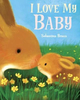 Kitab I Love My Baby | Sebastien Braun