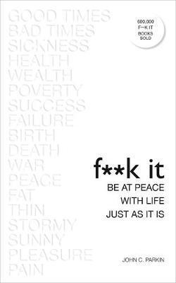 Kitab Fuck It: Be at Peace with Life, Just as It Is   John Parkin
