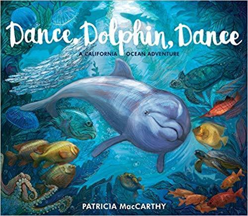 Kitab Dance, Dolphin, Dance: A California Ocean Adventure   Patricia MacCarthy