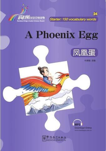 Rainbow Bridge Graded Chinese Reader:A Phoenix Egg