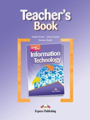 INFORMATION TECHNOLOGY  Teacher's Book - книга для учителя
