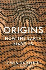 Origins : How The Earth Made Us