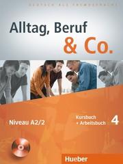Alltag, Beruf & Co. 4 - Kursbuch + Arbeitsbuch ...