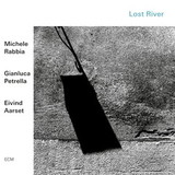 Michele Rabbia, Gianluca Petrella, Eivind Aarset / Lost River (CD)
