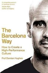 The Barcelona Way : How to Create a High-Performance Culture