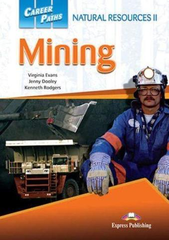 Career Paths Natural Resources II Mining (Esp) Student's Book. Учебник