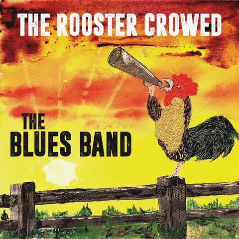 The Blues Band / The Rooster Crowed (LP)