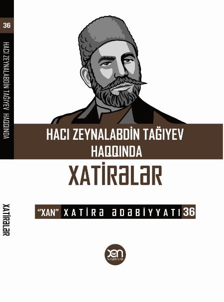 Kitab Hacı Zeynalabdin Tağıyev Haqqında Xatirələr | Xan nəşriyyatı