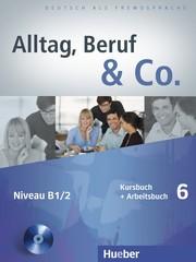 Alltag, Beruf & Co. 6 - Kursbuch + Arbeitsbuch ...