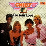 Chilly / For Your Love (LP)