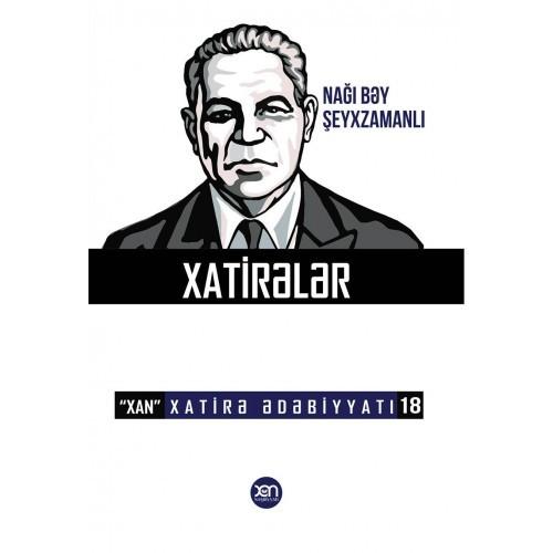 Kitab Nağı bəy Şeyxzamanlı haqqında xatirələr   Xan nəşriyyatı