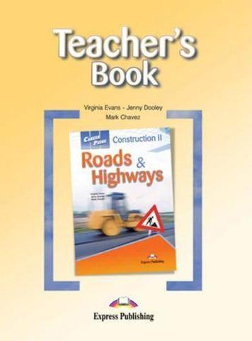 Construction 2 Roads & Highways. Teacher's Book. Книга для учителя