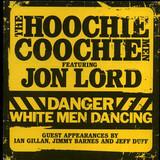 The Hoochie Coochie Men Feat. Jon Lord / Danger: White Men Dancing (RU)(CD)