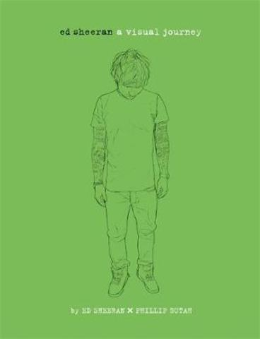 Ed Sheeran : A Visual Journey
