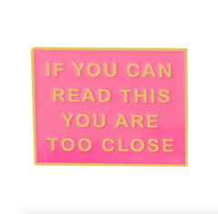 Пин «If You Can Read This Your Are Too Close» (розовый/золото)