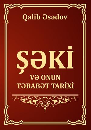 Kitab Şəki və onun tababət tarixi | Qalib Əsədov