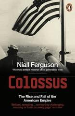 Colossus : The Rise and Fall of the American Empire