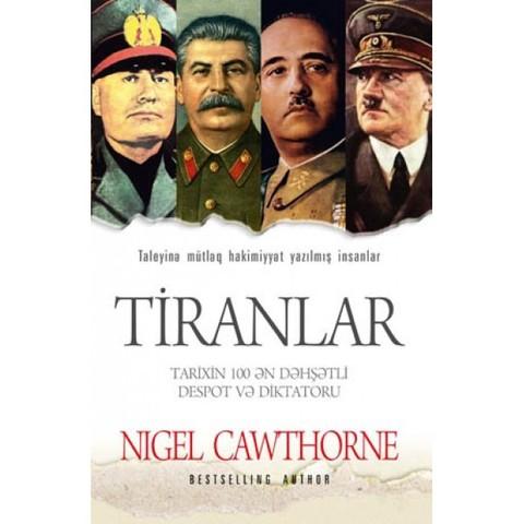 Tiranlar. Tarixin 100 ən dəhşətli despot və diktatoru