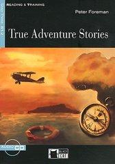 True Adventure Stories Bk +D (Engl)