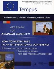 Готовимся к академической мобильности! Участие в международной конференции. Учебное пособие по межкультурному общению для медицинских специалистов