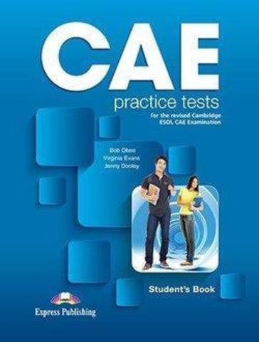 Obee Bob, Evans Virginia & Dooley Jenny. CAE Practice Tests Student's Book