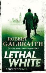 Lethal White : Cormoran Strike Book 4