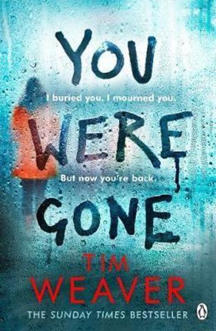 You Were Gone : The sinister and chilling new thriller from the Sunday Times bestselling author