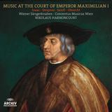 Nikolaus Harnoncourt / Music At The Court Of Emperor Maximilian I (LP)
