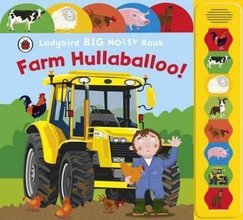 Farm Hullaballoo! Ladybird Big Noisy Book