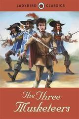Ladybird Classics: The Three Musketeers
