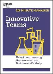 Innovative Teams (HBR 20-Minute Manager Series)