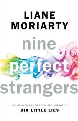 Kitab Nine Perfect Strangers: The Number One Sunday Times bestseller from the author of Big Little Lies | Liane Moriarty