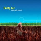 Geddy Lee / My Favourite Headache (Limited Edition)(2LP)
